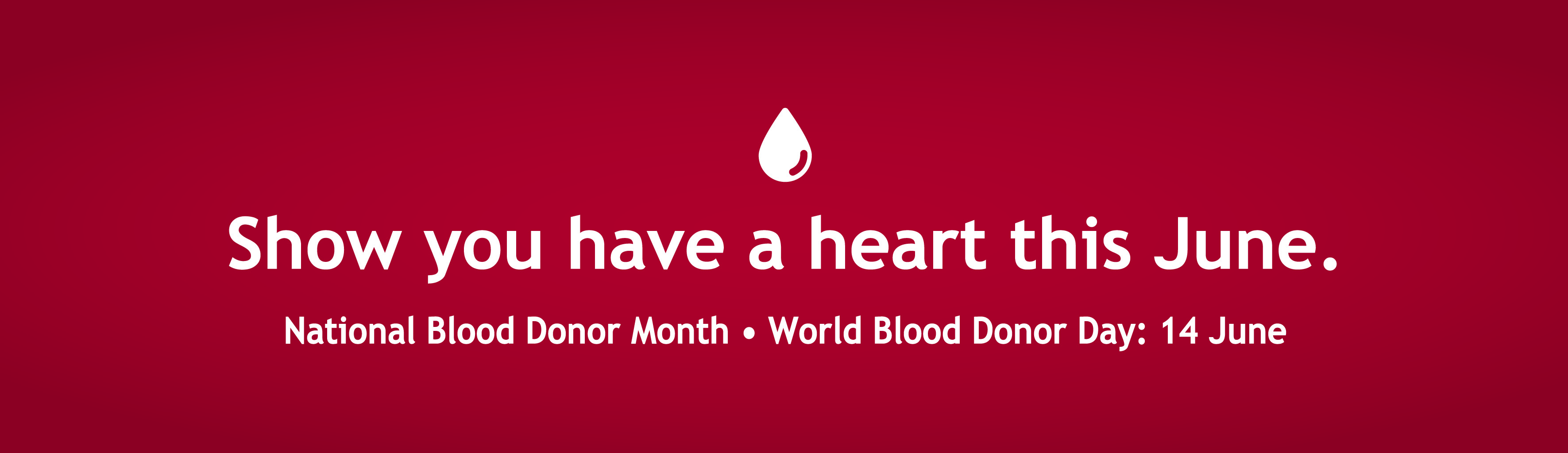 Show that you have a heart and donate blood today